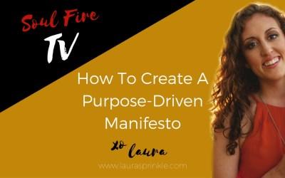How To Create A Purpose-Driven Manifesto