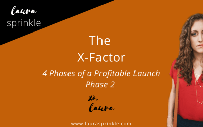 Profitable Launch Phase 2: The X-Factor
