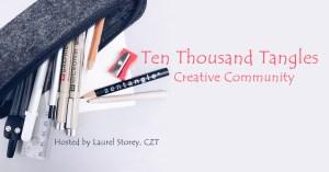 Ten Thousand Tangles Creative Community