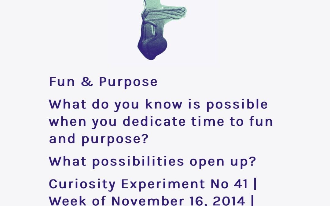 How can you make time for fun and purpose?