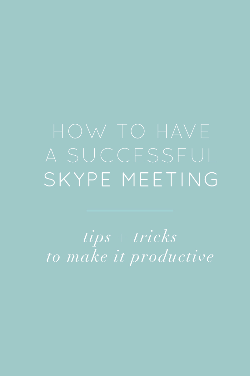 how to have a successful skype meeting tips and tricks