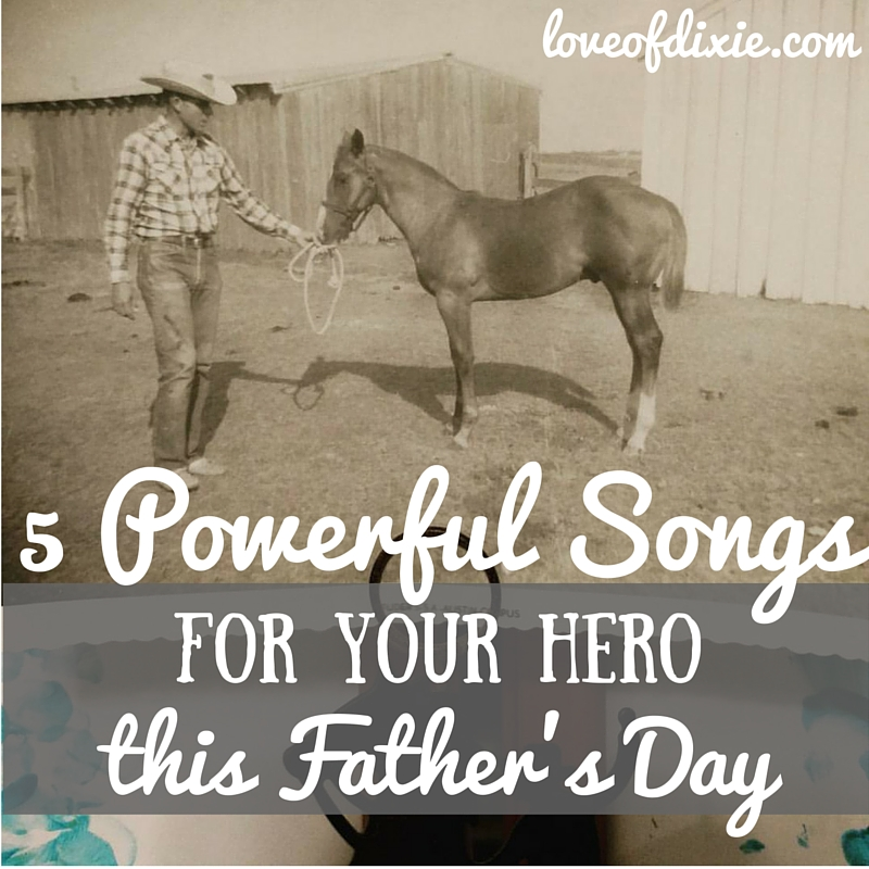 5 Powerful Songs For Your Hero This Father's Day
