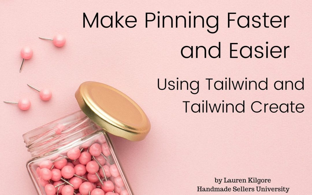 Make Pinning on Pinterest Faster and Easier with Tailwind