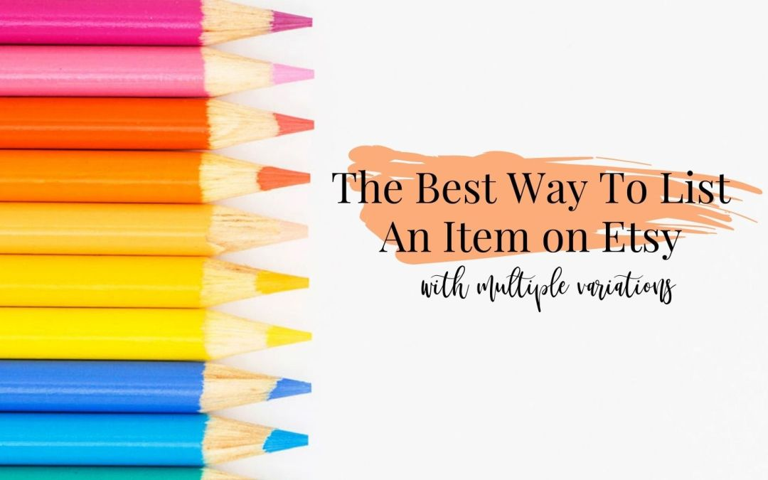 The Best Way to List an Item with Multiple Variations