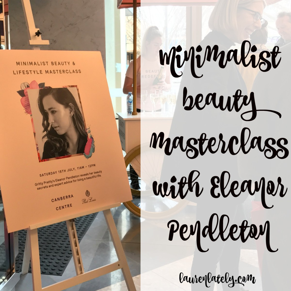 Minimalist beauty masterclass with Eleanor Pendleton from Gritty Pretty