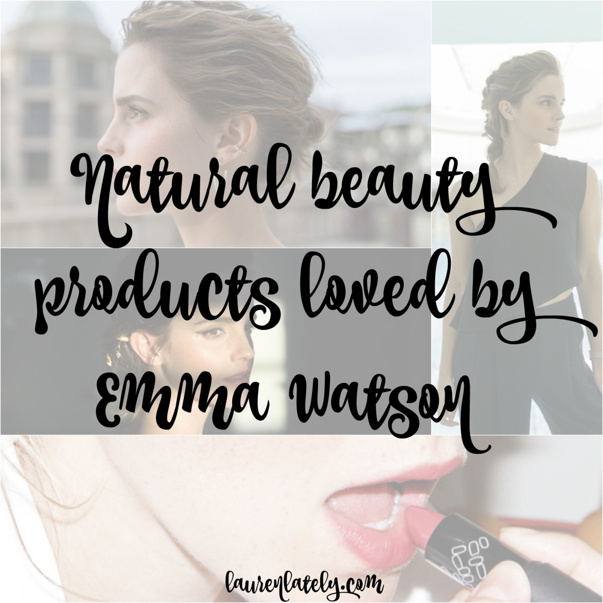 Natural beauty products loved by Emma Watson