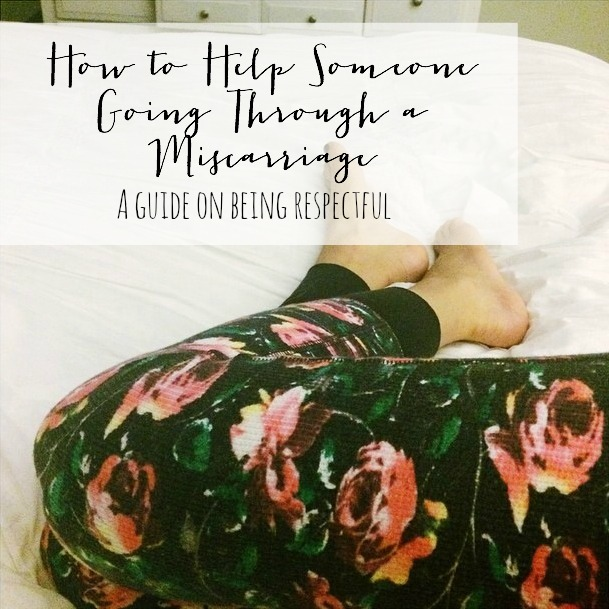 How to Help Someone Going Through a Miscarriage
