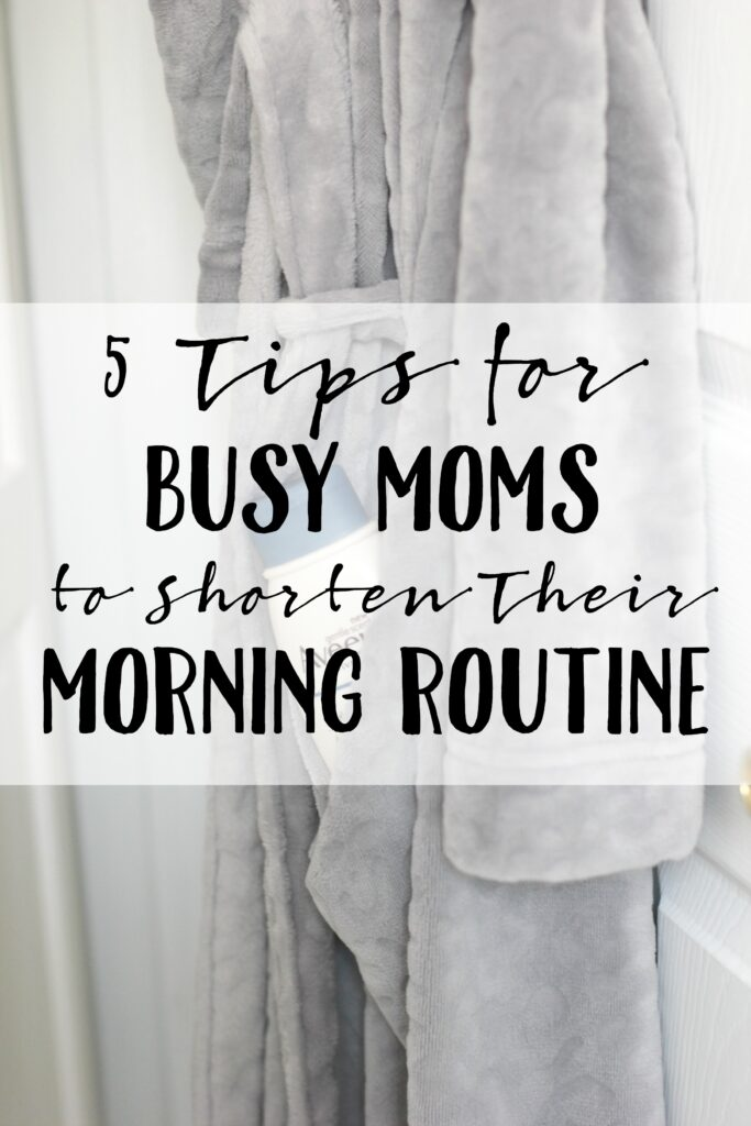Tips for busy moms to shorten their morning routine