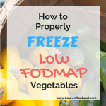 How to Properly Freeze Low FODMAP Vegetables