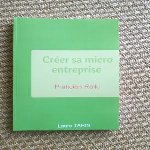 Manuel De Formation «créer Sa Micro Entreprise En Tant Que Praticien Reiki»