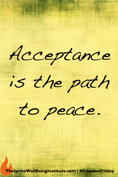 Freedom Friday: Acceptance Is The Path To Peace