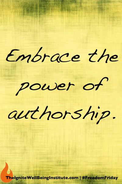 Freedom Friday: Embrace The Power Of Authorship