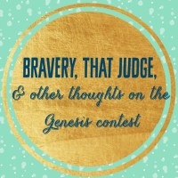 bravery, that judge, & other thoughts on the Genesis Contest