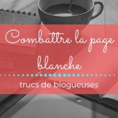 Combattre la page blanche – trucs de blogueuses