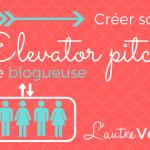 Créer son elevator pitch de blogueuse