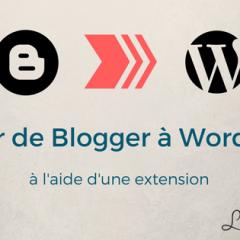 Migrer de Blogger à WordPress.org avec un plugin