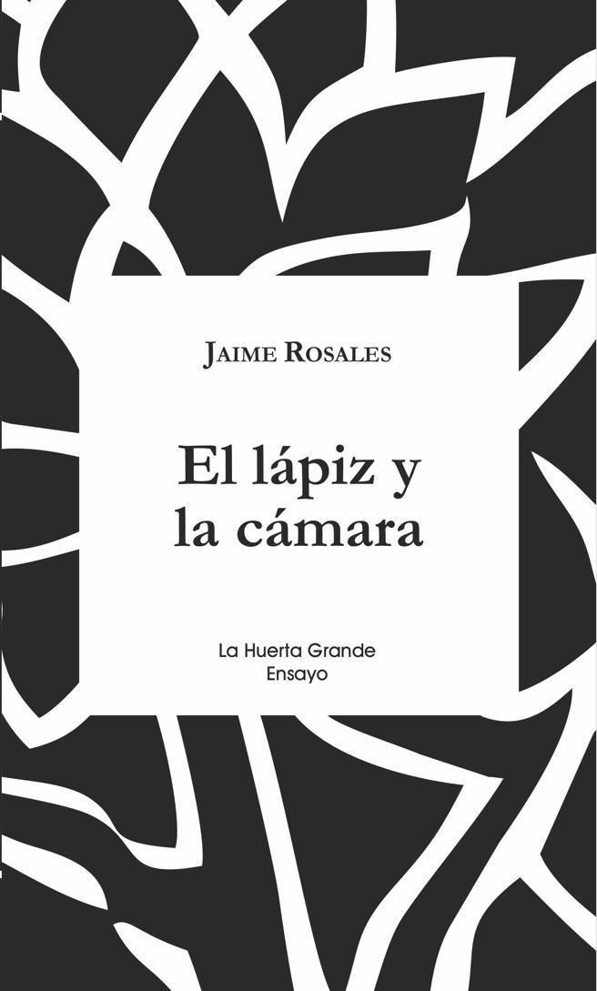 Portada de 'El lápiz y la cámara', de Jaime Rosales