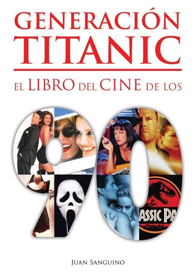 'Generación Titanic. El libro de cine de los 90', de Juan Sanguino