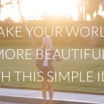 Make Your World More Beautiful