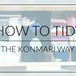 How to Tidy the KonMari Way