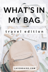 What's in my travel bag   Lavendaire   what I carry   travel packing   what to bring when traveling   backpack essentials   how to travel   summer travel   backpack tour