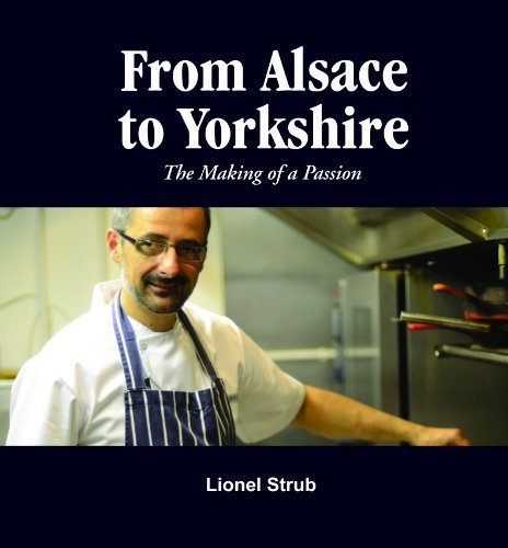 From Alsace to Yorkshire - The Making of a Passion