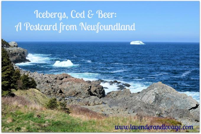 Icebergs, Cod & Beer: A Postcard from Newfoundland, Atlantic Canada