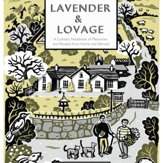 Lavender & Lovage: A Culinary Notebook of Memories & Recipes From Home & Abroad