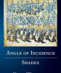 Angle of Incidence / Shades