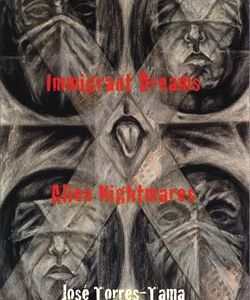 Immigrant Dreams & Alien Nightmares