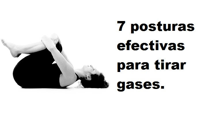 7 posturas efectivas para tirar gases