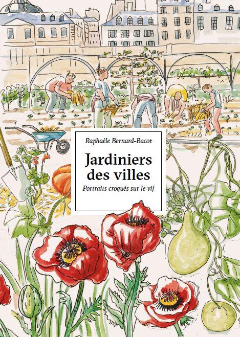 Jardiniers des villes, de Raphaele Bernard-Bacot