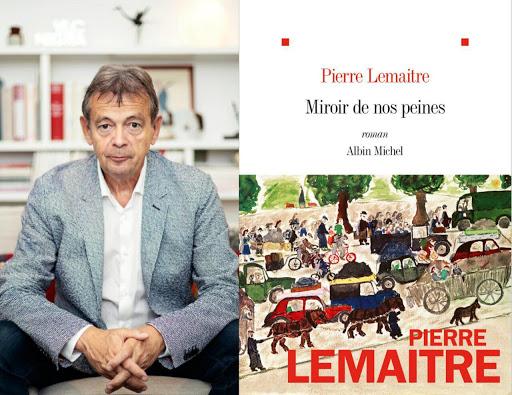 """Pierre Lemaitre et son 3ème Opus de la trilogie """"les enfants du désastre"""", Miroir de nos peines."""
