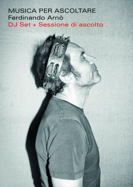 """""""Musica per ascoltare"""". Una 'sessione di ascolto' + dj set di Ferdinando Arnò, mercoledì 12 agosto a Manduria"""