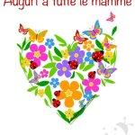 Auguri a tutte le mamme