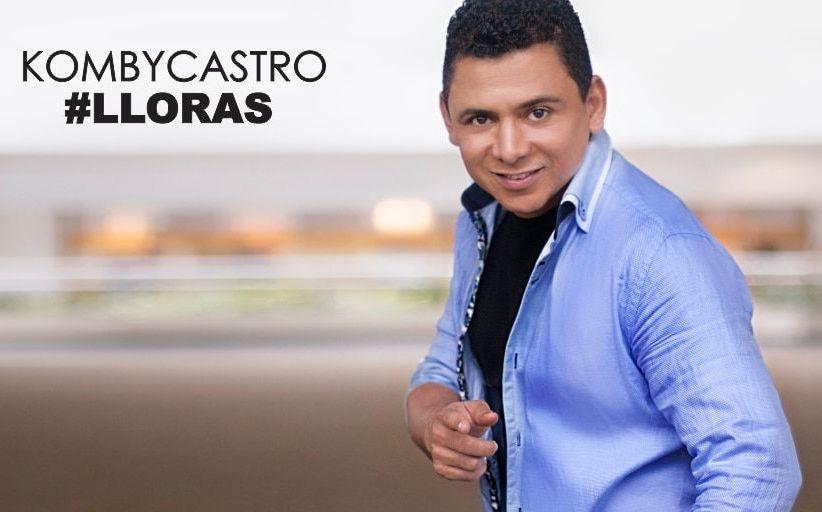 #LLORAS EL NUEVO ÉXITO DE KOMBY CASTRO
