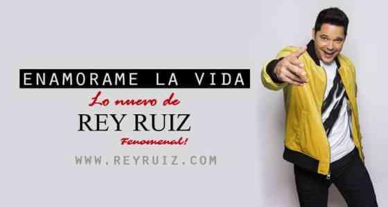 Rey Ruiz Presenta Enamorame La Vida