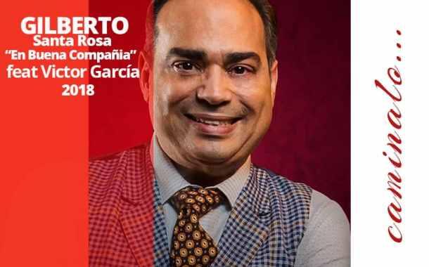 """""""En Buena Compañía"""" Lo Nuevo de Gilberto Santa Rosa"""