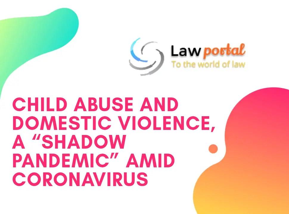 "20200513 202523 0000 Child abuse and Domestic Violence, a ""Shadow Pandemic"" amid Coronavirus"