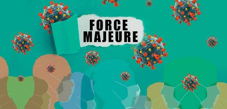 Force Majeure and The Doctrine of Frustration - COVID 19
