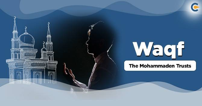 Waqf The Mohammaden Trusts CASE COMMENT
