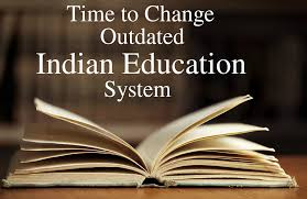 education Need of Reforms in Indian education sytem