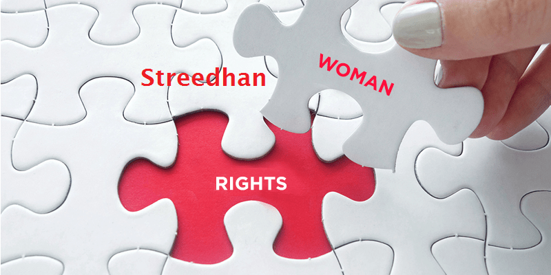 Women's Estate or Stridhan and Property Rights