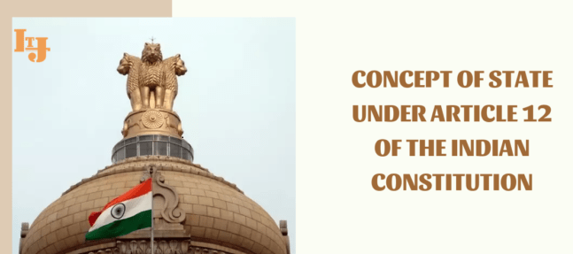 Concept of State under article 12 of Indian Constitution