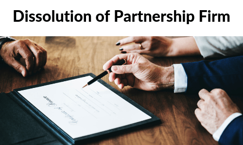 Dissolution of a partnership firm under Indian Partnership Act