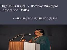 Olga Tellis v Bombay Municipal Corporation