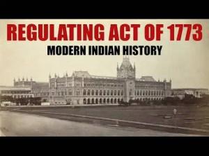 Regulating act of 1773 – purpose & salient features