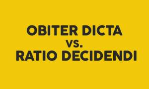 Ratio Decidendi and Obiter Dictum