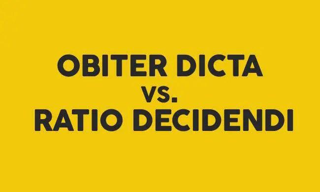 Ratio Decidendi and Obiter Dictum