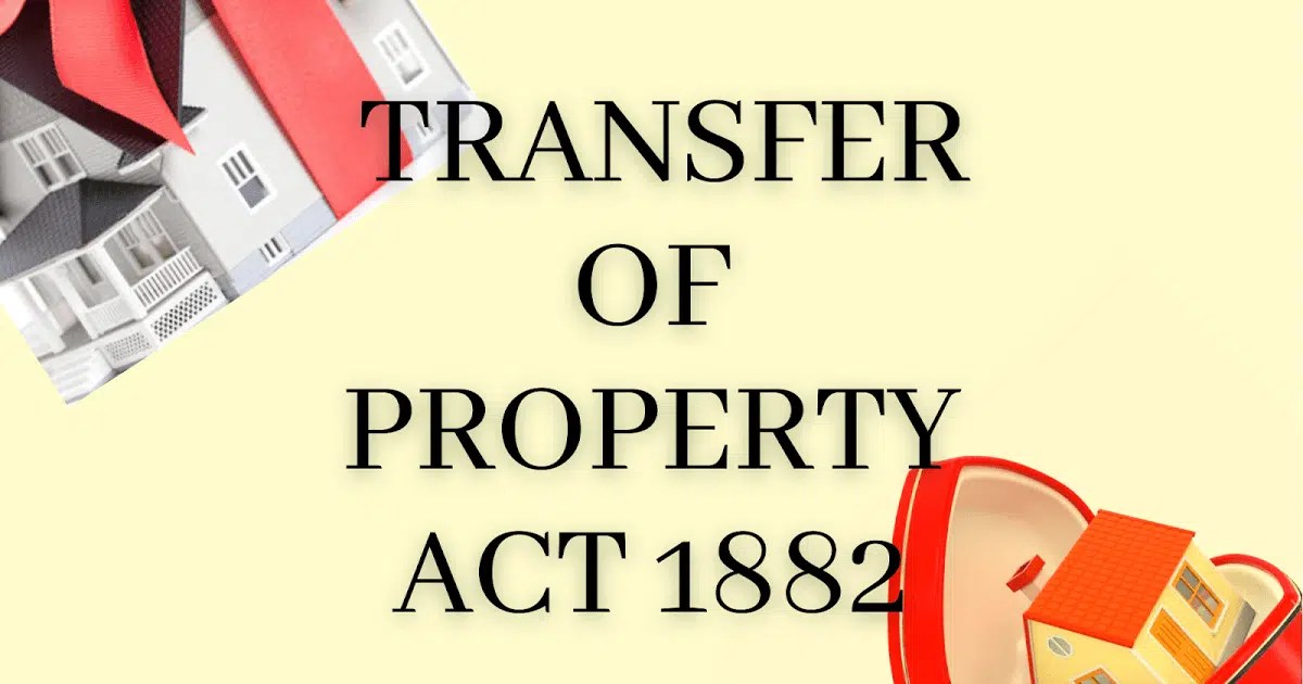 Procedure and Essential Elements of a Valid Transfer - Transfer of Property Act
